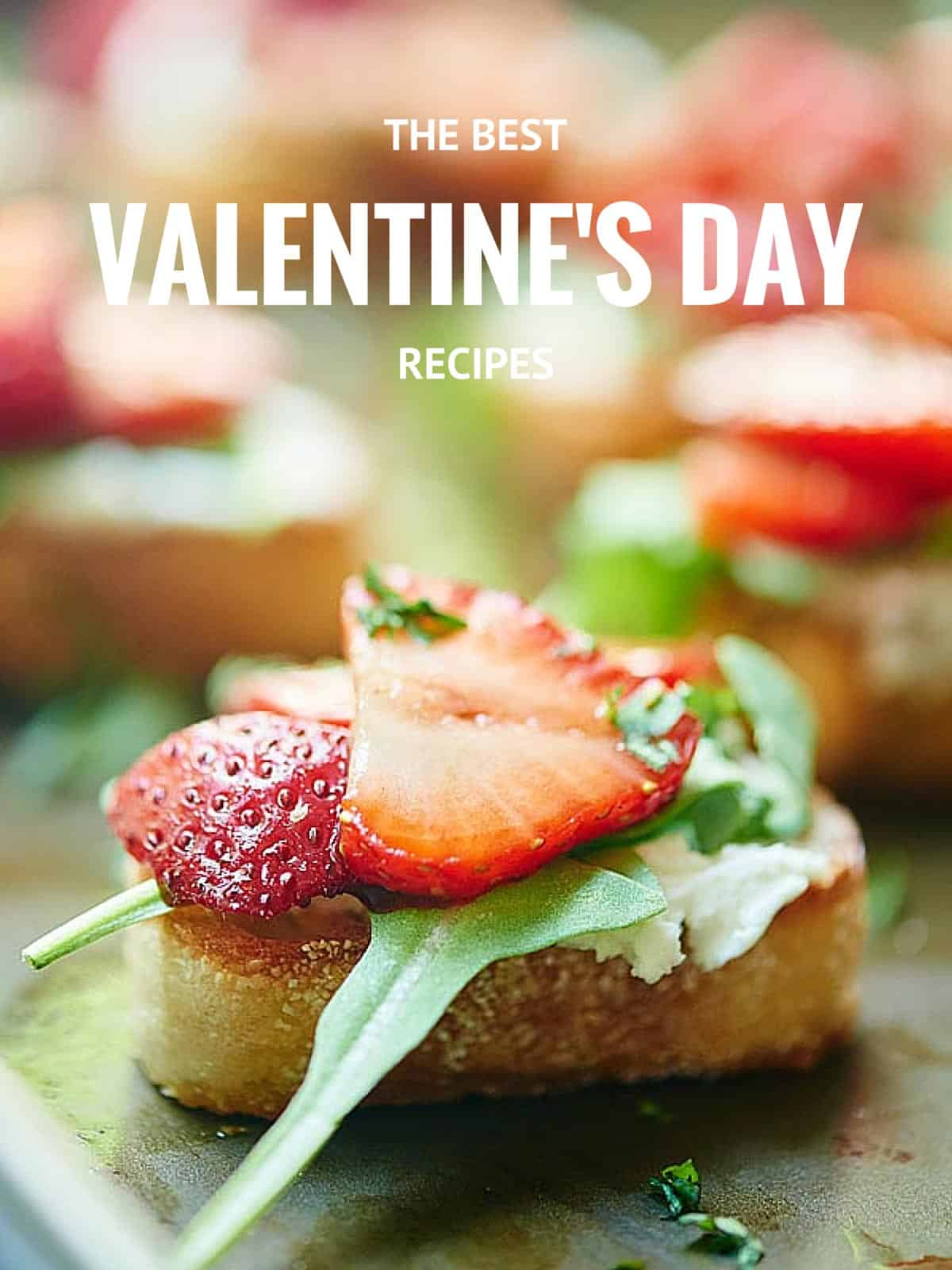 Valentine's Day Recipes for 2016! Everything from romantic bruschetta appetizers, pasta main dishes, chocolate desserts, and cocktails! Love is in the air! showmetheyummy.com #valentinesday #valentinesdayrecipes