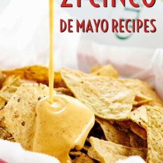 Let's celebrate my FAVORITE holiday with my favorite Cinco de Mayo Recipes! Everything from breakfast to chips and dip, main dishes, desserts, & margaritas. showmetheyummy.com #cincodemayo #mexicanfood