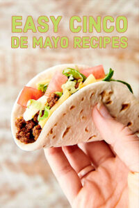 Easy Cinco de Mayo Recipes 2019 for snacks, apps, sides, dinners, dessert, and of course, margaritas! showmetheyummy.com #cincodemayo #recipes