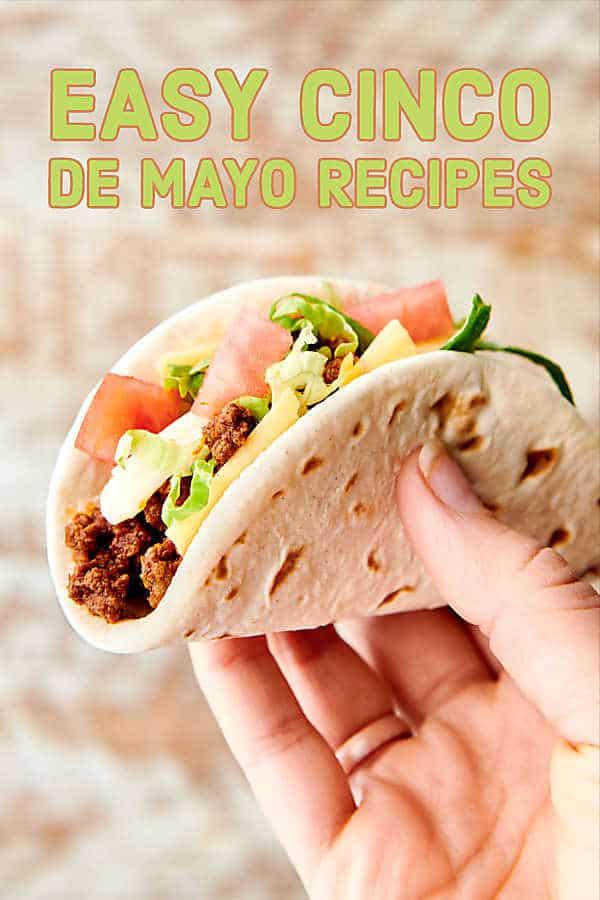 Easy Cinco de Mayo Recipes 2019 for snacks, apps, sides, dinners, dessert, and of course, margaritas! showmetheyummy.com #cincodemayo #recipes